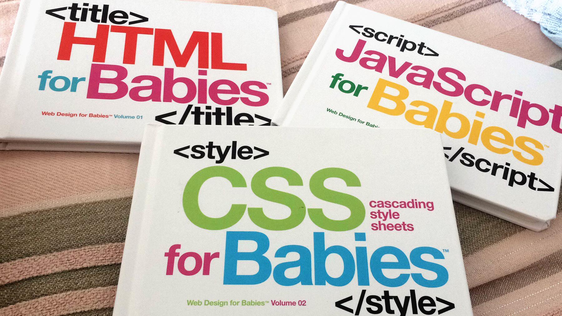 Libros de programación web para bebés. Justo lo que un bebé necesita.